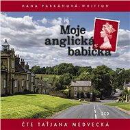 Moje anglická babička - Hana Parkánová-Whitton