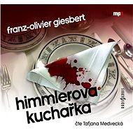 Himmlerova kuchařka - Franz-Olivier Giesbert