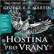 Hra o trůny 4 - Hostina pro vrány - George R. R. Martin