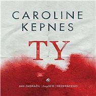 Ty [Audiokniha] - Caroline Kepnes