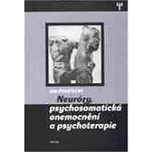 Neurózy, psychosmatická onemocnění a psychoterapie - Jan Poněšický