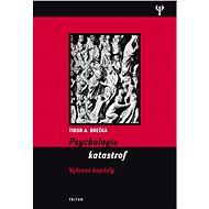 Psychologie katastrof - Tibor Brečka
