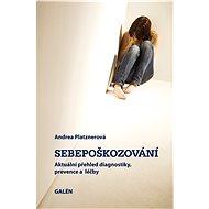 Sebepoškozování - Andrea Platznerová