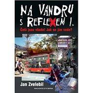 Na vandru s Reflexem I. - Jan Zvelebil