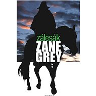 Zálesák - Zane Grey