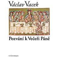 Pozvání k Večeři Páně - Václav Vacek
