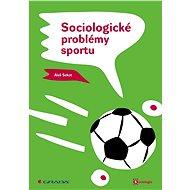 Sociologické problémy sportu - Aleš Sekot
