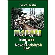 Halali Šumavy a Novohradských hor - Josef Trnka