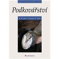 Podkovářství - Karel Kysilka, Jiří Rajman, Zdeněk Vítek