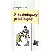 Z Aeskulapovy první kapsy - Svatopluk Káš