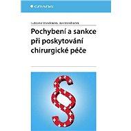 Pochybení a sankce při poskytování chirurgické péče - Lubomír Vondráček, Jan Vondráček