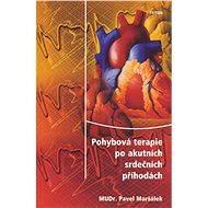 Pohybová terapie po akutních srdečních příhodách - Pavel Maršálek