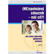 (NE)spokojený zákazník - náš cíl?! - Ivan Nový, Jörg Petzold
