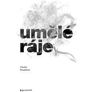 Umělé ráje - Charles Baudelaire