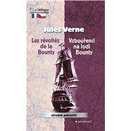 Vzbouřenci na lodi Bounty / Les Révoltés de la Bounty - Jules Verne