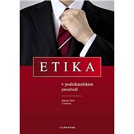 Etika v podnikatelském prostředí - Zdenek Dytrt