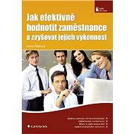 Jak efektivně hodnotit zaměstnance a zvyšovat jejich výkonnost - Irena Pilařová
