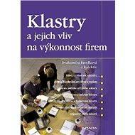 Klastry a jejich vliv na výkonnost firem - Drahomíra Pavelková, kolektiv a