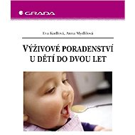 Výživové poradenství u dětí do dvou let - Eva Kudlová, Anna Mydlilová