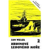 Hrdinové Ledového moře - Jan Welzl