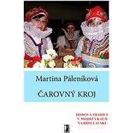 Čarovný kroj - Martina Páleníková