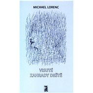Visuté zahrady deště - Michael Lorenc