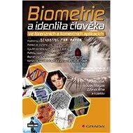 Biometrie a identita člověka - Roman Rak, Václav Matyáš, Zdeněk Říha, kolektiv a