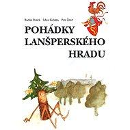 Pohádky lanšperského hradu - Radim Dušek, Libor Kubišta, Petr Žitný