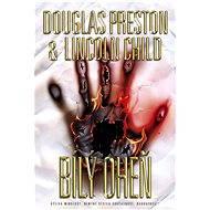 Bílý oheň - Lincoln Child, Douglas Preston