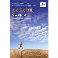 Jez a běhej - Scott Jurek