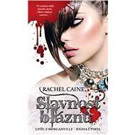 Slavnost bláznů - Rachel Caine