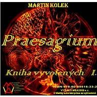 Praesagium I - Kniha vyvolených - Martin Kolek
