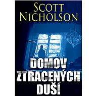 Domov ztracených duší - Elektronická kniha - Scott Nicholson