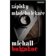 Zápisky mladého lékaře - Michail A. Bulgakov