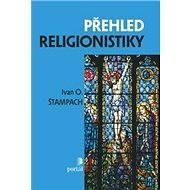 Přehled religionistiky - Ivan O. Štampach
