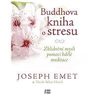 Buddhova kniha o stresu - Joseph Emet