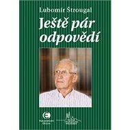 Ještě pár odpovědí - Lubomír Štrougal