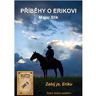 Příběhy o Erikovi - Zabij je, Eriku - Major Slik