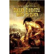 Sekera z bronzu, rúno zo zlata - Juraj Červenák