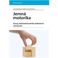 Jemná motorika - Jana Vyskotová, Kateřina Macháčková