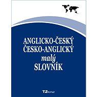 Anglicko-český / česko-anglický malý slovník - kolektiv autorů TZ-one