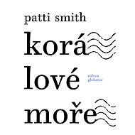 Korálové moře - Patti Smith