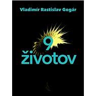 Deväť životov - Vladimír Rastislav Gogár