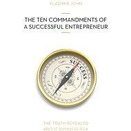 The Ten Commandments of a Successful Entrepreneur - Vladimír John