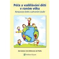 Péče a vzdělávání dětí v raném věku - Zora Syslová, Irena Borkovcová, Jan Průcha