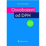 Osvobození od DPH - vybrané oblasti - - Olga Holubová