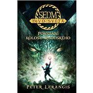 Sedm divů světa - Povstání kolosu rhodského - Peter Lerangis