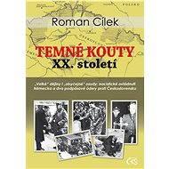 Temné kouty XX. století - Roman Cílek