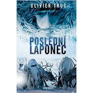 Poslední Laponec [E-kniha] - Olivier Truc