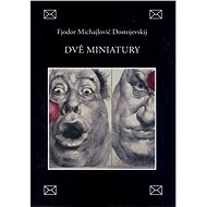 Dvě miniatury - Fjodor Michajlovič Dostojevskij
